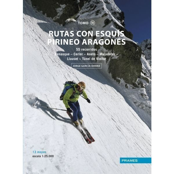 RUTAS CON ESQUIS PIRINEO ARAGONES TOMO IV