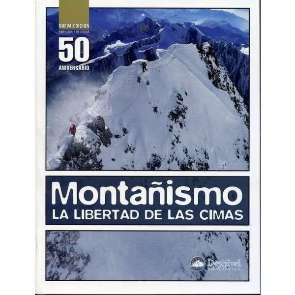 MANUAL De Montanismo La Libertad De Las Cimas DESNIVEL